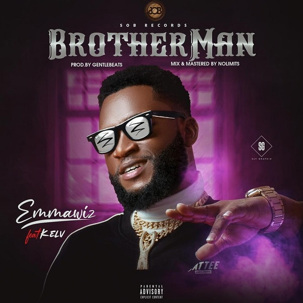 Photo of Emmawiz – BrotherMan Ft. Kelv