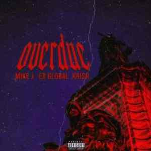 Photo of Mike J – Overdue Ft. Ex Global & Krish