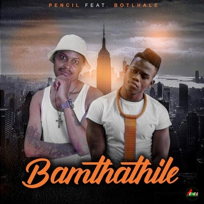 Photo of Pencil – Bamthathile Ft. Botlhale