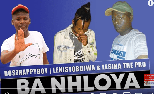 Photo of Boszhappyboy – Ba Nhloya Ft. Lenistobujwa & Lesika The Pro