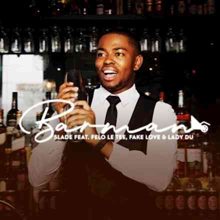 Photo of DJ Slade – Barman Ft. Felo Le Tee, Fake Love & Lady Du