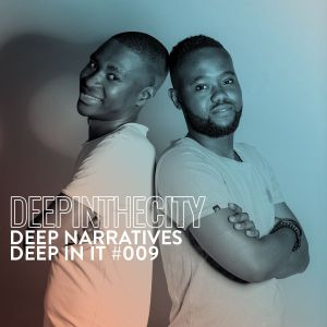 Photo of Deep Narratives – Deep In It 009 (Deep In The City)