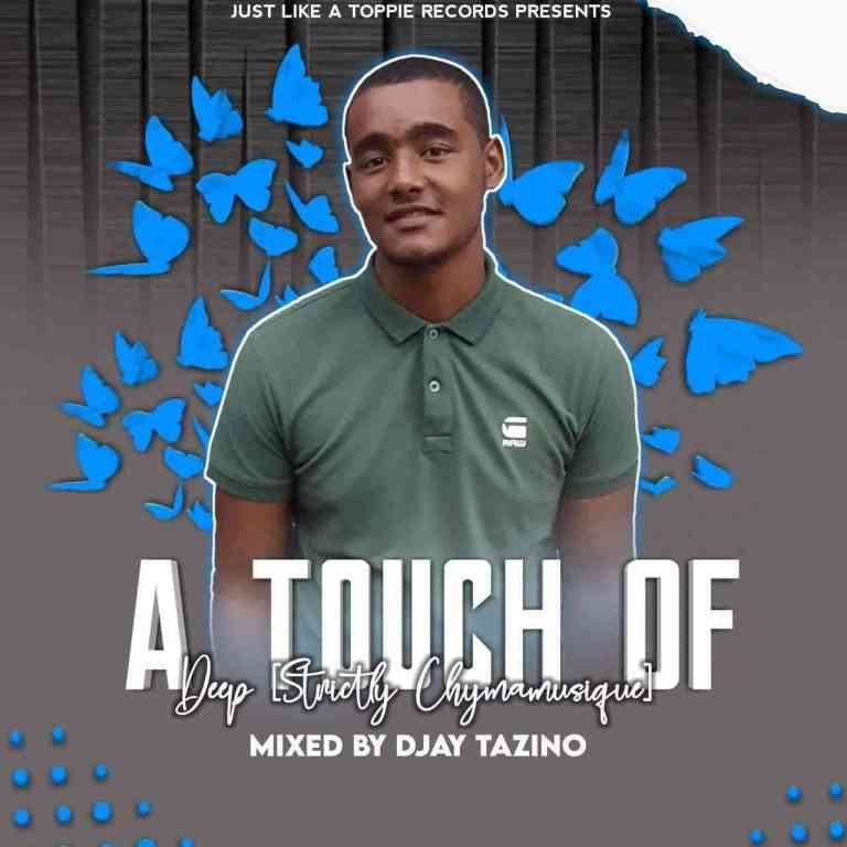Photo of Djay Tazino – A Touch Of Deep (Strictly Chymamusique)