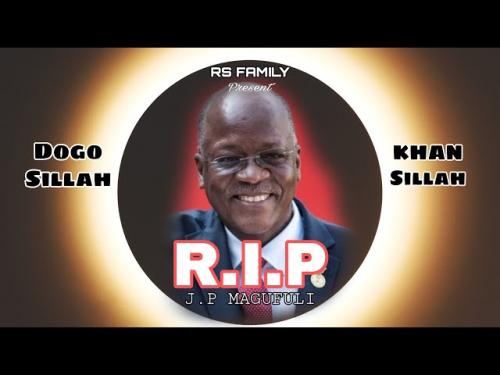 Photo of Dogo Sillah – Rip Magufuli Ft. Khan Sillah