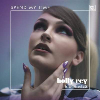 Photo of Holly Rey – Spend My Time Ft. Mr Luu & MSK