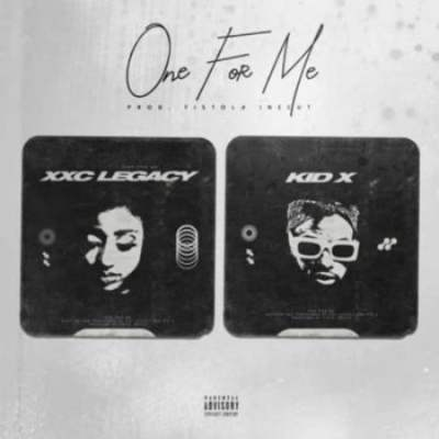 Photo of Kid X & XXC Legacy – One For Me