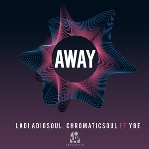 Photo of Ladi Adiosoul & Chromaticsoul – Away Ft. YBE