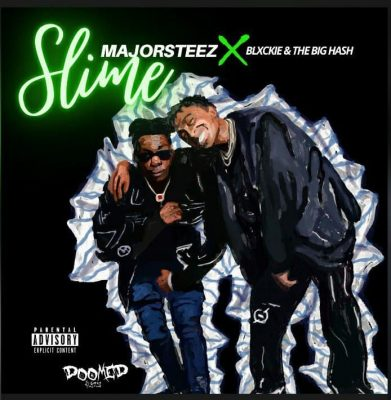 Photo of Majorsteez – Slime Ft. Blxckie & The Big Hash