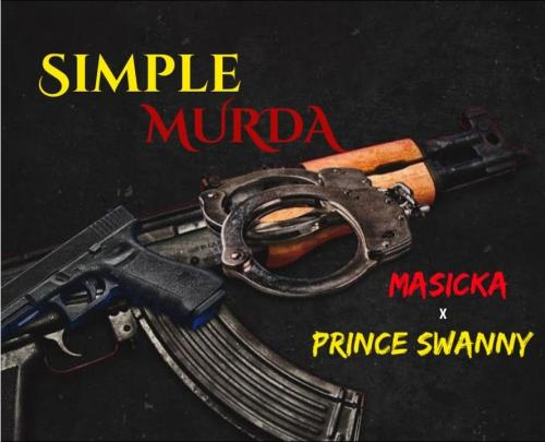 Photo of Masicka – Simple Murda Ft. Prince Swanny