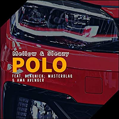 Photo of Mellow & Sleazy – Polo Ft. Blaqnick, MasterBlaQ & Ama Avenger