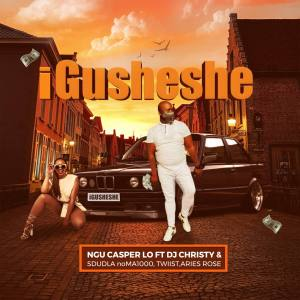 Photo of Ngu Casper Lo – Igusheshe Ft. Dj Christy, Sdudla NoMa1000, Twiist & Aries Rose