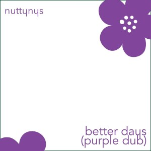 Photo of Nutty Nys – Better Days (Purple Dub)