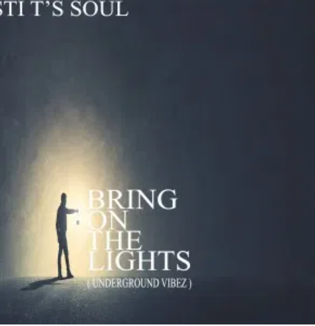 Photo of STI T's Soul – Bring on the Lights (Underground Vibez)