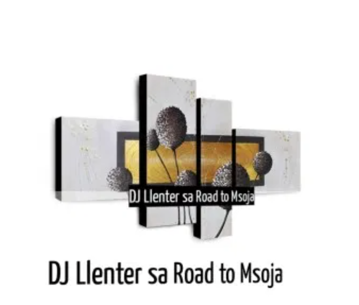 Photo of Dj Llenter SA – Road to Msoja
