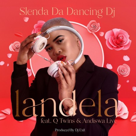 Photo of Slenda Da Dancing DJ – Landela Ft. Q Twins & Andiswa Live