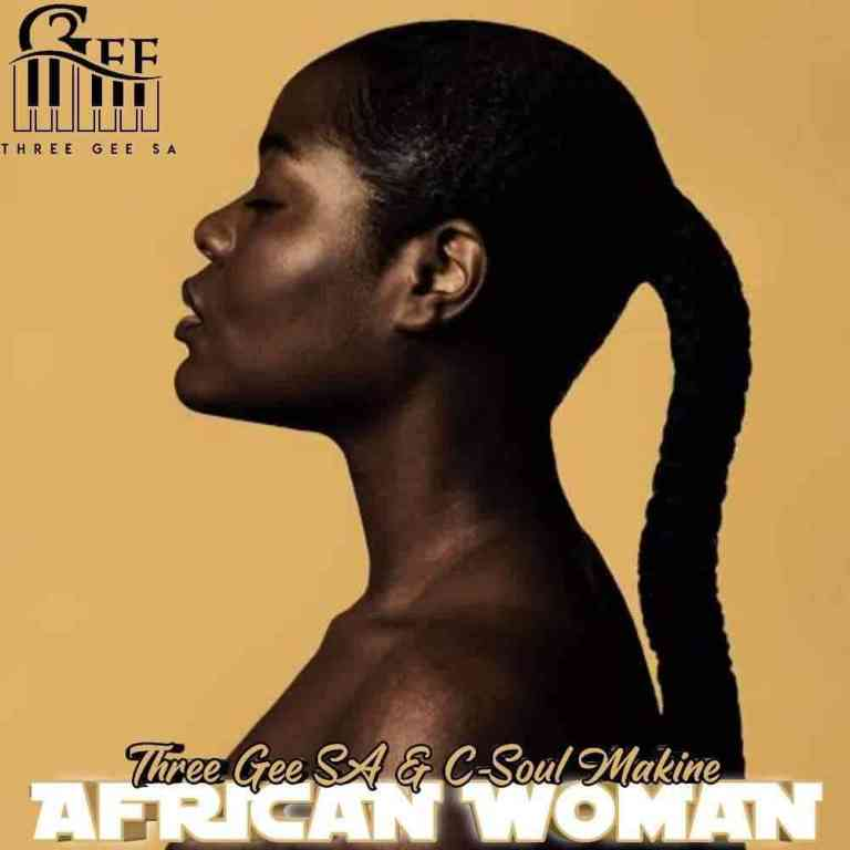 Photo of Three Gee SA – African Woman Ft. C-Soul Makine