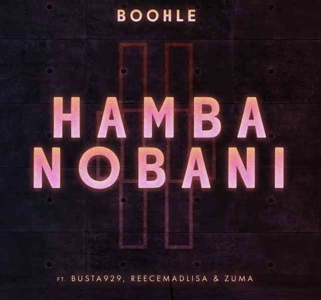Photo of Boohle & Busta 929 – Hamba Nobani Ft. Reece Madlisa & Zuma: