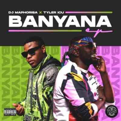 Photo of EP: DJ Maphorisa & Tyler ICU – Banyana