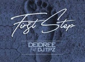 Photo of Deidree – First Step Ft. DJ TPZ [Teardrops Cover]