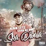 Audio Keyz & Chad Da Don Ska Dibala Remix