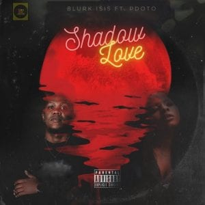 Photo of Blurk Isis – Shadow Love Ft. PdotO