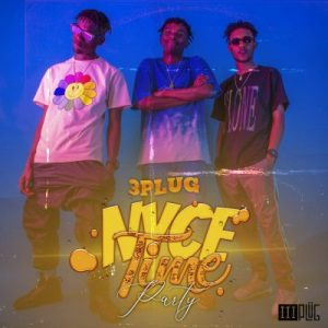 3 Plug Nyce Time Party